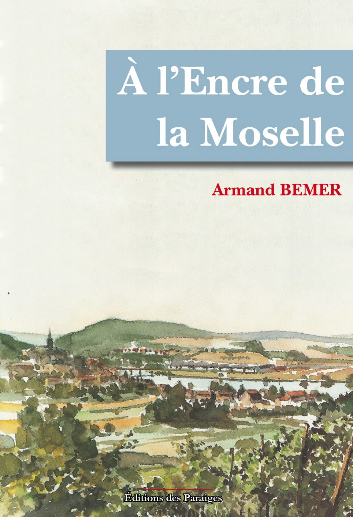 A l'encre de la Moselle dans * BEMER Armand bemer-couv-1